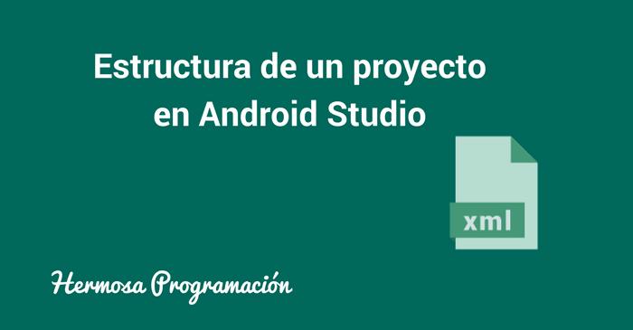 Android Studio Estructura De Un Proyecto